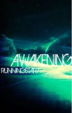 Awakening by runningstar7