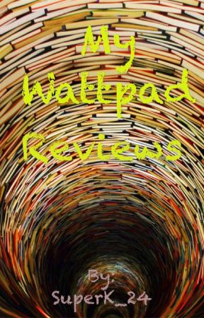 Best Wattpad Books by SuperK_24