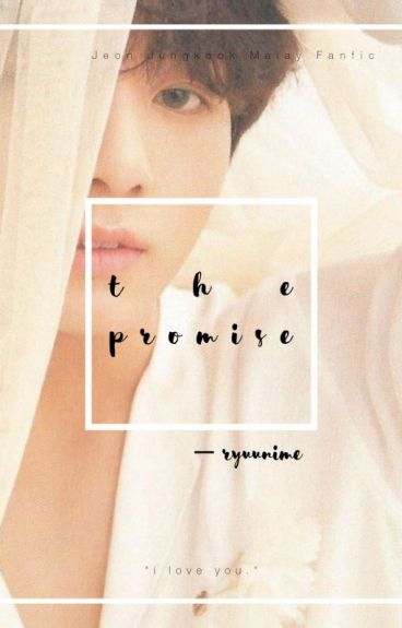 The Promise | jjk Malay Fanfic