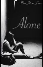 Alone. by Miss_Dont_Care