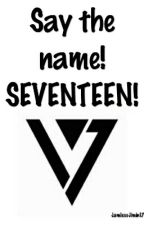 Say the name! SEVENTEEN! by JamlessJimin17
