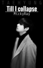 Till I Collapse || V / Taehyung ~ BTS by MickyRay