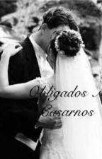Obligados A Casarnos(Niall&Tú) by KateMaddiex