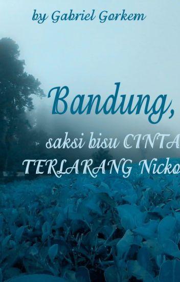 Bandung, saksi bisu cinta terlarang Nicko