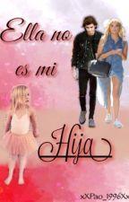 Ella NO es mi HIJA[Zayn Malik] 3 Temporada by xXPao_1996Xx