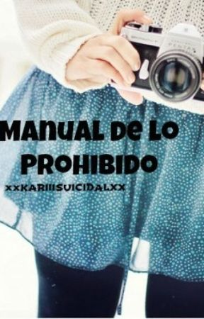 MANUAL DE LO PROHIBIDO *Terminada* by Kari_casan