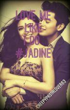 Love Me Like I Do #JaDine by XX_rxbi_XX