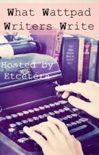 What Wattpad Writers Write (a blog critiquing Wattpad stories) by Etcetera