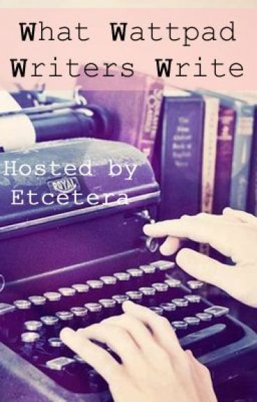 What Wattpad Writers Write (a blog critiquing Wattpad stories)
