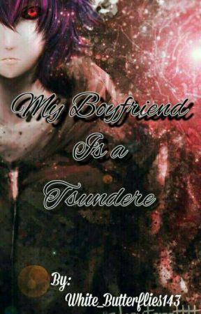 My Boyfriend Is a Tsundere by White_Butterflies143