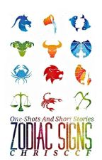 Zodiac Signs - One-Shots And Short Stories by Chrisccf