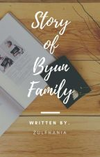 Story of Byun Family ✔ by zulfhania