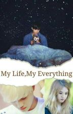 My Life,My Everything by DeerKaisoo