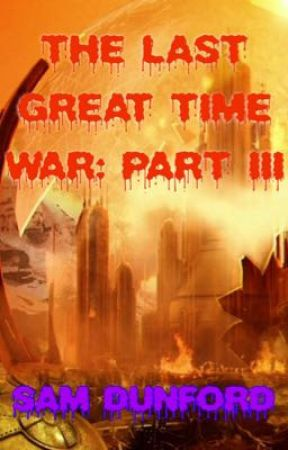 The Last Great Time War: part III by BlueWhaleKing