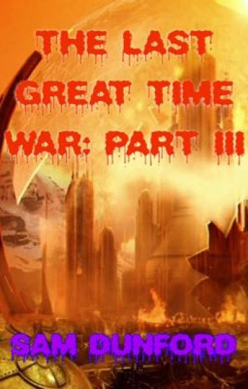 The Last Great Time War: part III