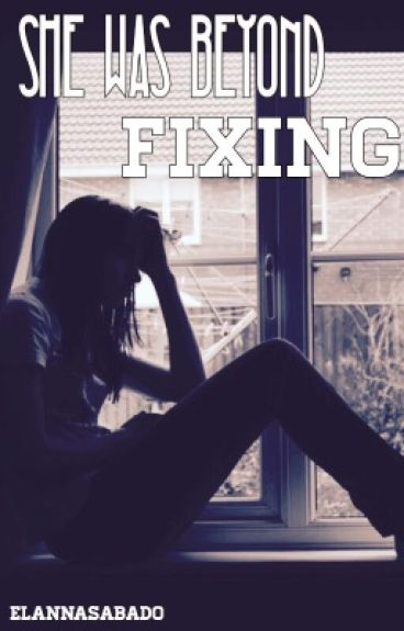She Was Beyond Fixing (Rewriting/Editing)