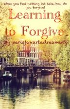 Learning to Forgive by parisjakartadreamin7