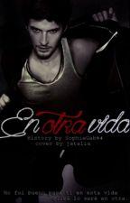 En otra vida by ElenaaL04