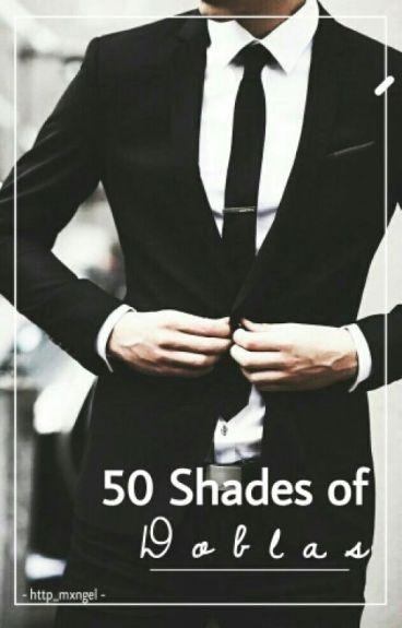 50 Sombras De Doblas | Rubelangel -adaptación-