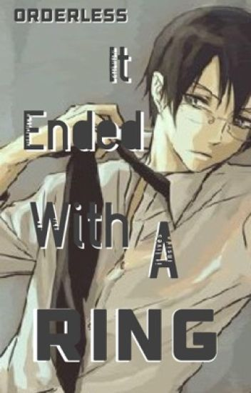 It Ended With A Ring(OHSHC Kyoya Ootori X OC)