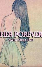 Her Forever by sweetsideofme