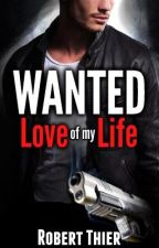 WANTED: Love of my Life by RobThier