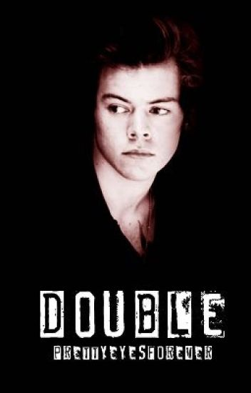 Double - Harry styles fanfic