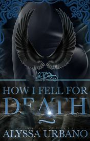 How I Fell For Death (Myths Finding Love #2) by AerithSage