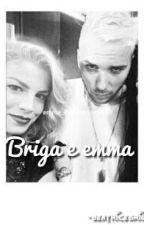 ❤•Briga&Emma•❤ by BeatriceGrilli