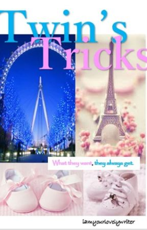 Twin's Tricks (COMPLETED) by iamyourlovelywriter