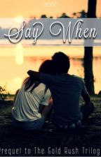 Say When by carlala21