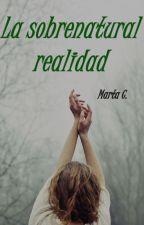 La sobrenatural realidad by Marttha
