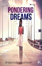 Pondering Dreams by dpcookiemonster