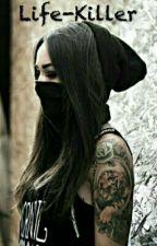 Life-Killer by Lexa_Clark