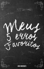 Meus Cinco Erros Favoritos by avidaepoema