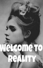 Welcome to Reality by a-never_ending_story