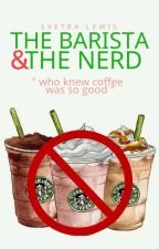 The Barista and The Nerd by ForgetTheFallen
