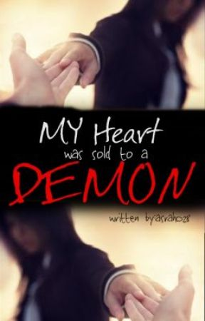 My Heart Was Sold to a Demon[TO BE UPDATED SOON] by asrah028
