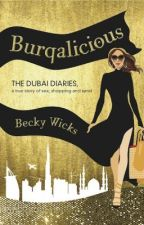 Burqalicious - The Dubai Diaries by Becky_Wicks