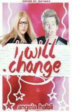 I will Change by angelahalsli01