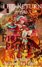 The Return Of The Fire Princess (Book 2) by xXAnime_For_LifeXx