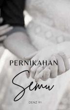 Pernikahan Semu ( Complete ) by Denz91