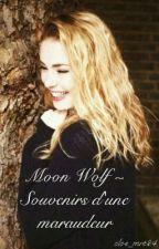Moon Wolf ~ Souvenirs d'une maraudeur by cloe_mrt24