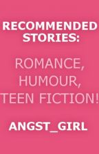 Recommended Stories [1] by angst_girl