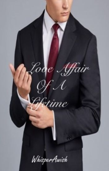 Love affair of a life time *EDITED*