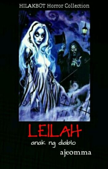 HHC featuring: LEILAH anak ng diablo