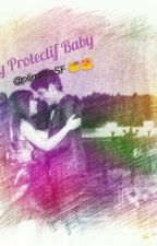 my protectif baby by plincessSF
