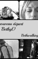Un nouveau départ by bethwalkingdead