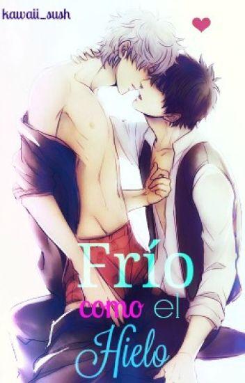 Frío Como El Hielo (Yaoi/Gay)