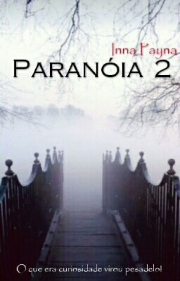 Paranóia 2  > O Que Era Curiosidade Virou Pesadelo!